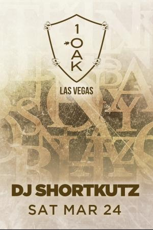 1 Oak Nightclub Las Vegas, Featuring DJ SHORTCUTZ