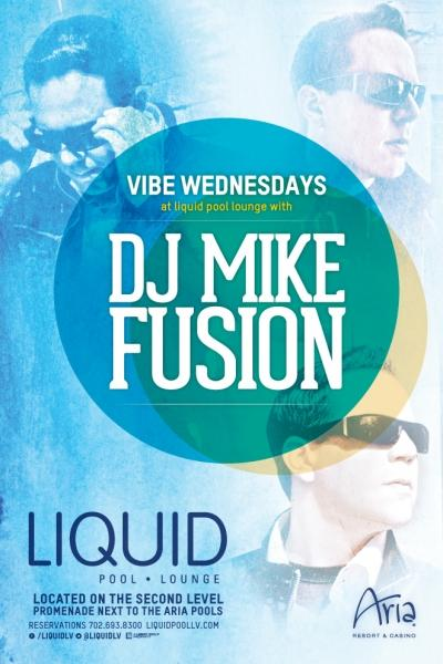 Liquid Pool & Lounge, Las Vegas, Vibe Wednesdays w/ DJ Mike Fusion