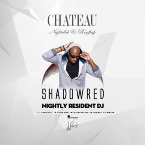 Chateau Nightclub Las Vegas, Featuring DJ Shadowred