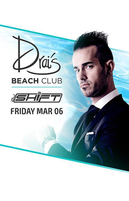 Drais  Beachclub Las Vegas, Featuring DJ SHIFT