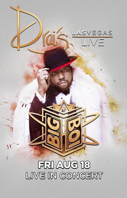 Drai's Nightclub Las Vegas, Featuring BIG BOI