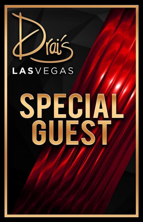 Drai's Nightclub Las Vegas, Featuring SPECIAL GUEST
