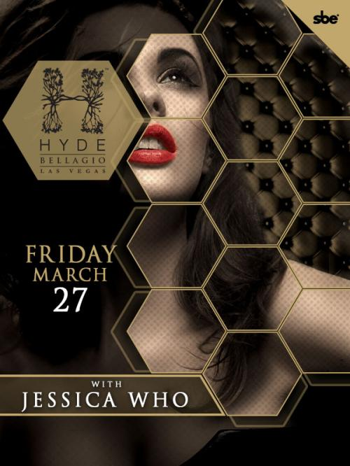 Hyde  Nightclub Las Vegas, Featuring JESSICA WHO