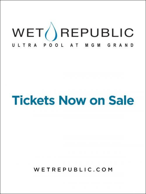 Wet Republic,Las Vegas Thursdays thru Mondays