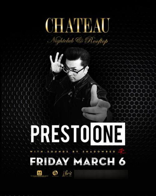 Chateau Nightclub Las Vegas, Featuring DJ PRESTO ONE