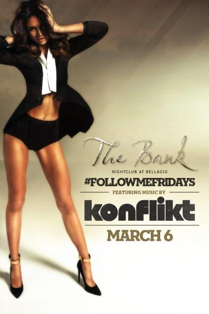 Bank Nightclub Las Vegas, Featuring #FOLLOWME FRIDAYS WITH DJ KONFLIKT